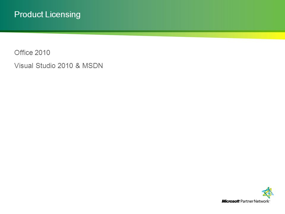 Product Licensing Office 2010 Visual Studio 2010 & MSDN