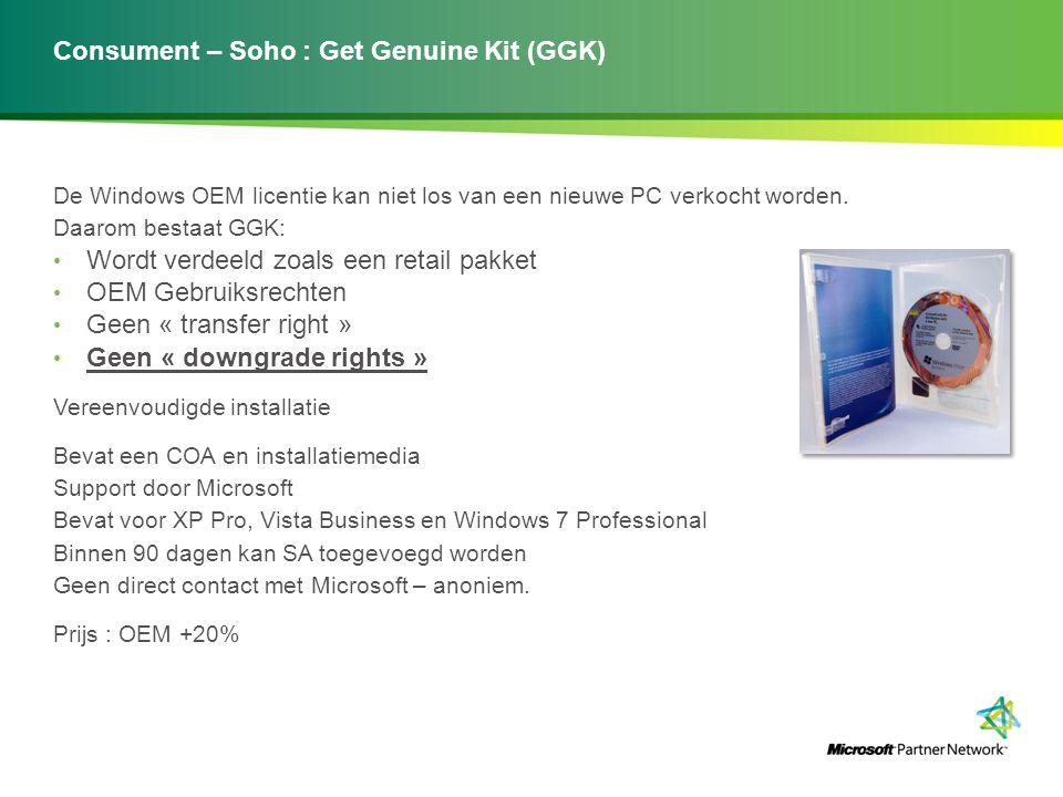 Consument – Soho : Get Genuine Kit (GGK) De Windows OEM licentie kan niet los van een nieuwe PC verkocht worden. Daarom bestaat GGK: Wordt verdeeld zo