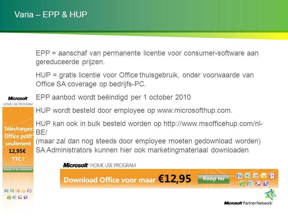 Varia – EPP & HUP EPP = aanschaf van permanente licentie voor consumer-software aan gereduceerde prijzen. HUP = gratis licentie voor Office thuisgebru