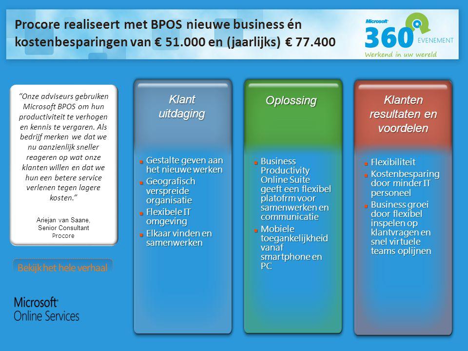 Onze adviseurs gebruiken Microsoft BPOS om hun productiviteit te verhogen en kennis te vergaren.