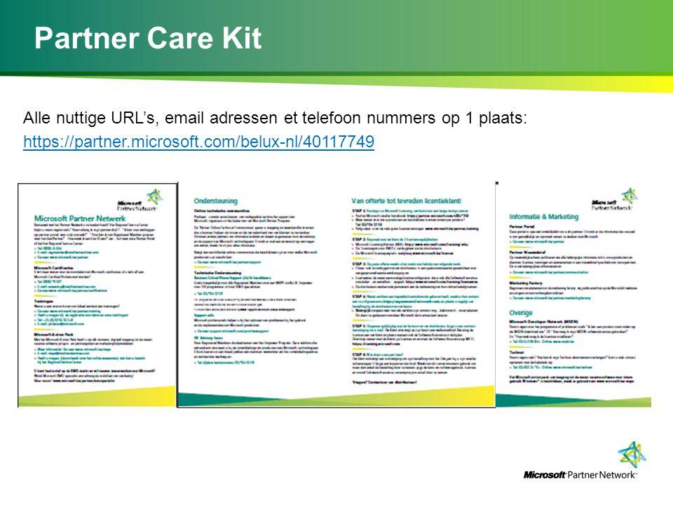 Partner Care Kit Alle nuttige URL's, email adressen et telefoon nummers op 1 plaats: https://partner.microsoft.com/belux-nl/40117749