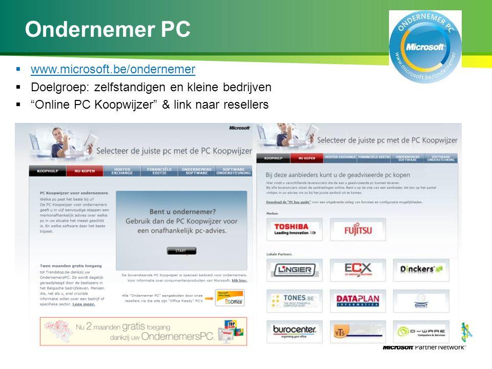 """Ondernemer PC  www.microsoft.be/ondernemer  Doelgroep: zelfstandigen en kleine bedrijven  """"Online PC Koopwijzer"""" & link naar resellers"""