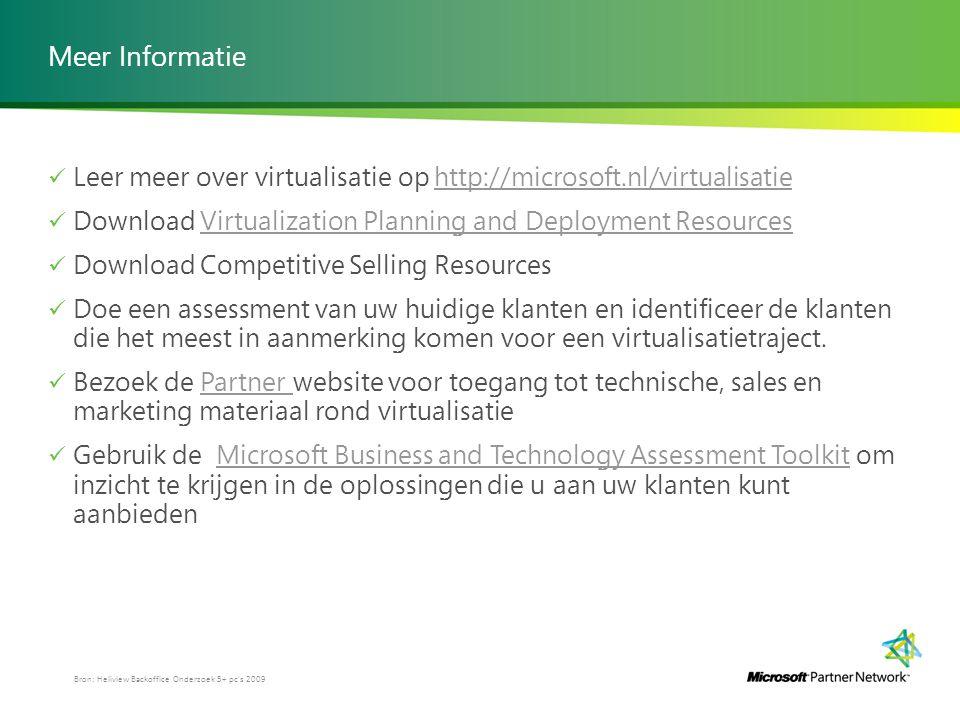 Meer Informatie Leer meer over virtualisatie op http://microsoft.nl/virtualisatiehttp://microsoft.nl/virtualisatie Download Virtualization Planning an