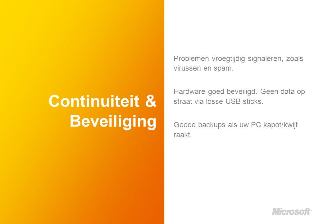 Continuiteit & Beveiliging Problemen vroegtijdig signaleren, zoals virussen en spam.