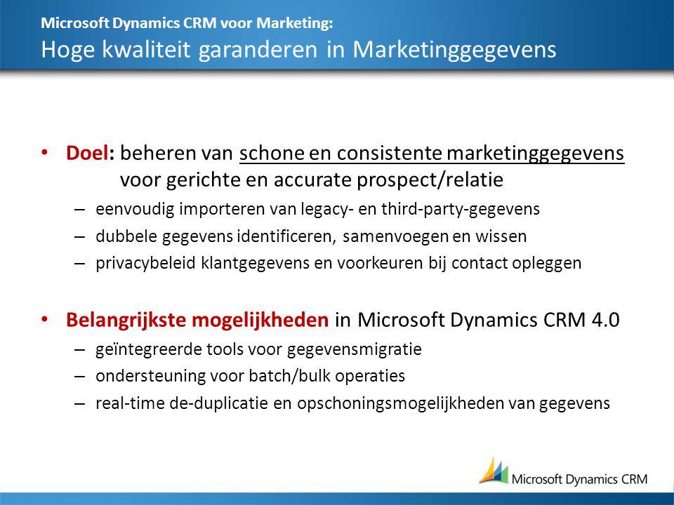 Microsoft Dynamics CRM voor Marketing: Hoge kwaliteit garanderen in Marketinggegevens Doel:beheren van schone en consistente marketinggegevens voor ge