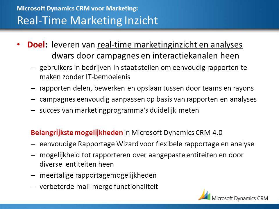 Microsoft Dynamics CRM voor Marketing: Real-Time Marketing Inzicht Doel:leveren van real-time marketinginzicht en analyses dwars door campagnes en int