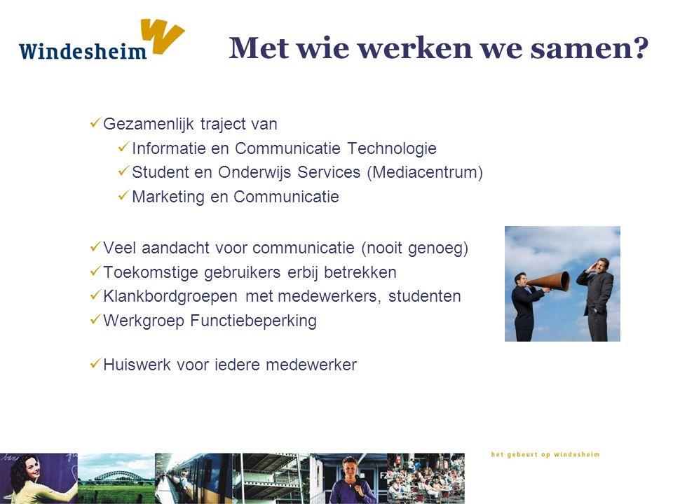Met wie werken we samen? Gezamenlijk traject van Informatie en Communicatie Technologie Student en Onderwijs Services (Mediacentrum) Marketing en Comm