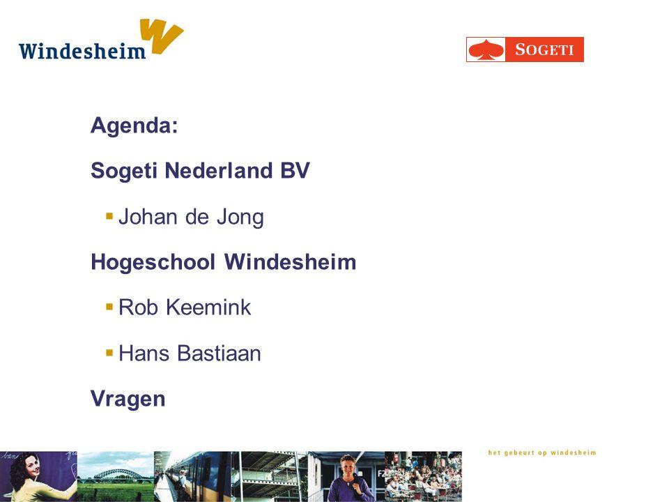 Agenda: Sogeti Nederland BV  Johan de Jong Hogeschool Windesheim  Rob Keemink  Hans Bastiaan Vragen