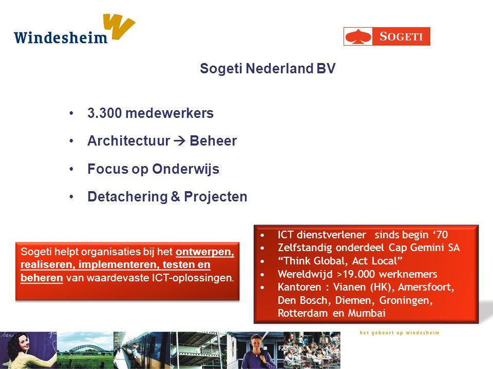 Sogeti Nederland BV 3.300 medewerkers Architectuur  Beheer Focus op Onderwijs Detachering & Projecten ICT dienstverlener sinds begin '70 Zelfstandig