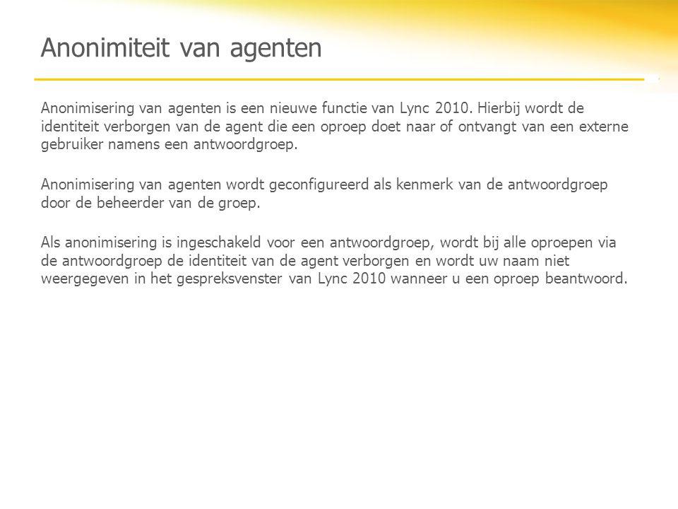 Anonimiteit van agenten Anonimisering van agenten is een nieuwe functie van Lync 2010.