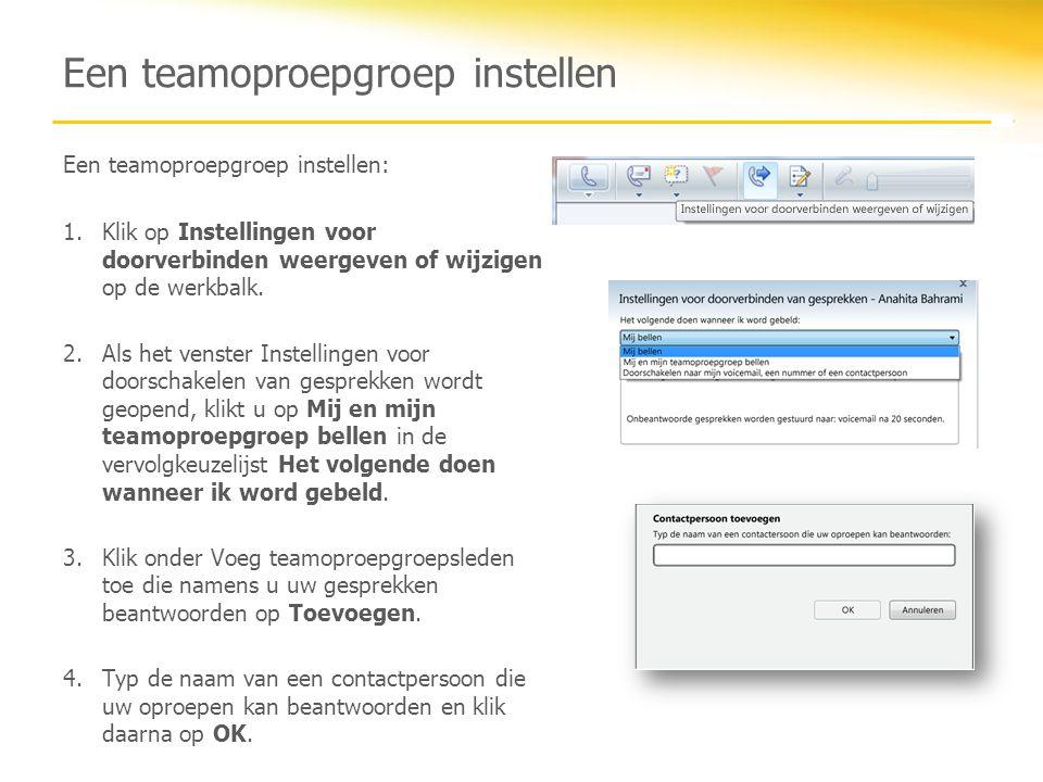 Een teamoproepgroep instellen Een teamoproepgroep instellen: 1.Klik op Instellingen voor doorverbinden weergeven of wijzigen op de werkbalk. 2.Als het