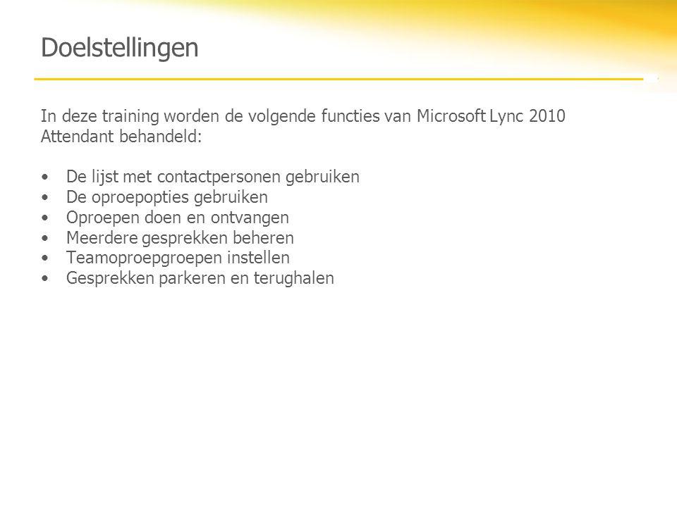 Doelstellingen In deze training worden de volgende functies van Microsoft Lync 2010 Attendant behandeld: De lijst met contactpersonen gebruiken De opr