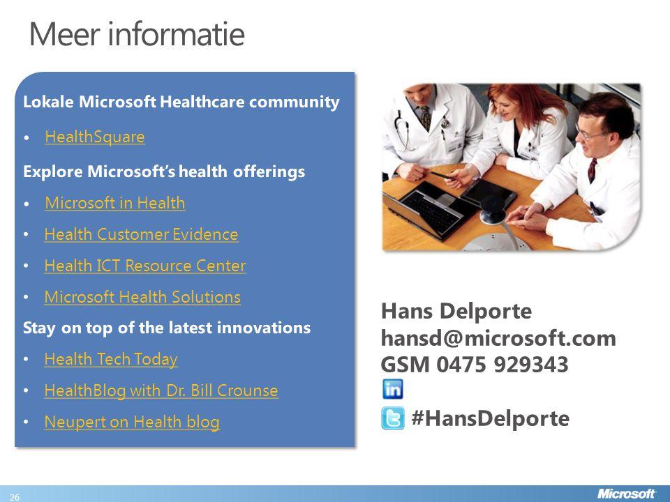 Meer informatie 26 Hans Delporte hansd@microsoft.com GSM 0475 929343 #HansDelporte