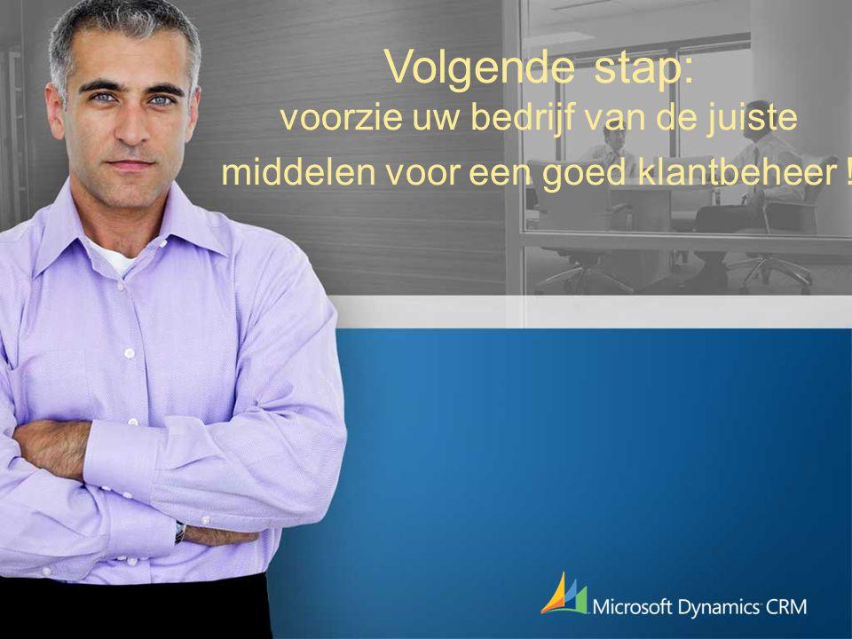 Volgende stap: voorzie uw bedrijf van de juiste middelen voor een goed klantbeheer !