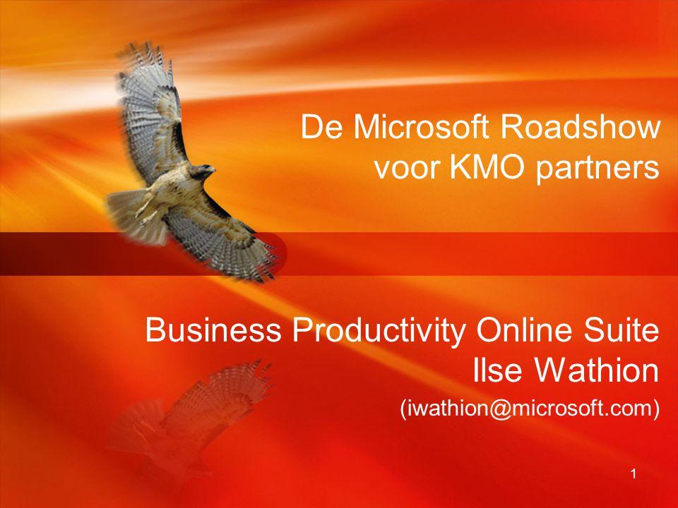 1 De Microsoft Roadshow voor KMO partners Business Productivity Online Suite Ilse Wathion (iwathion@microsoft.com)