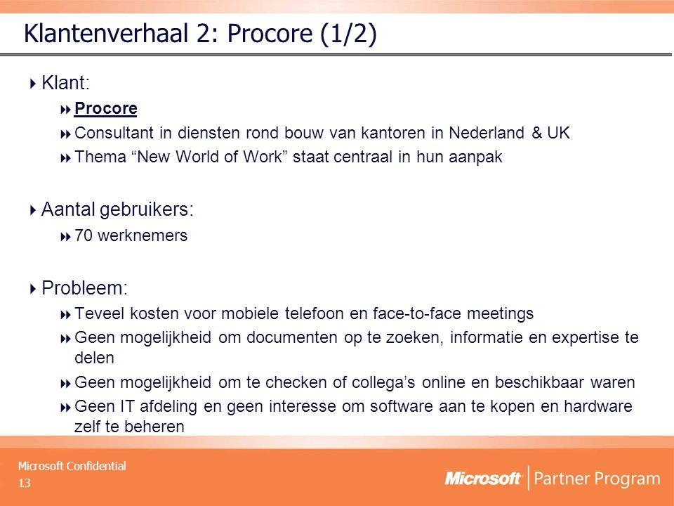 """Microsoft Confidential Klantenverhaal 2: Procore (1/2)  Klant:  Procore  Consultant in diensten rond bouw van kantoren in Nederland & UK  Thema """"N"""