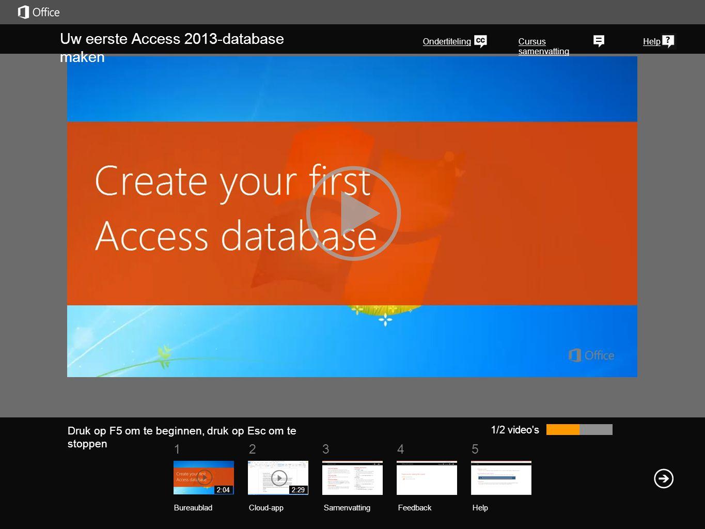 51 234 Cursus samenvatting Help Uw eerste Access 2013-database maken Ondertiteling 1/2 video's SamenvattingFeedback Help BureaubladCloud-app 2:042:29