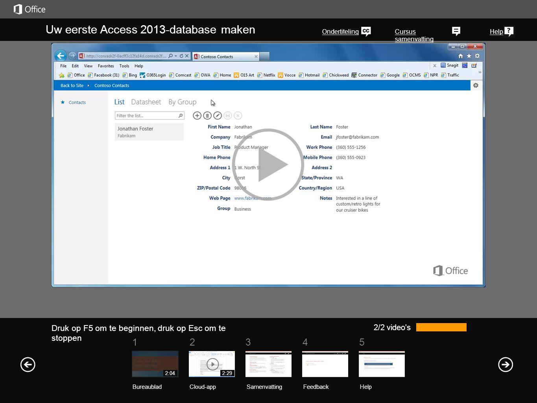 51 234 Cursus samenvatting Help Uw eerste Access 2013-database maken Ondertiteling 2/2 video's SamenvattingFeedback Help BureaubladCloud-app 2:042:29