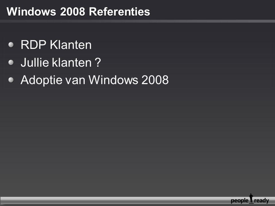 RDP Klanten Jullie klanten ? Adoptie van Windows 2008