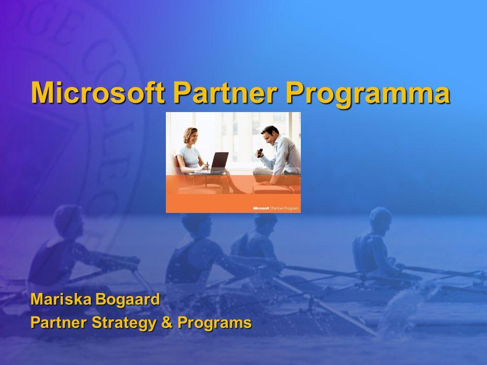 Microsoft Partner Programma Mariska Bogaard Partner Strategy & Programs