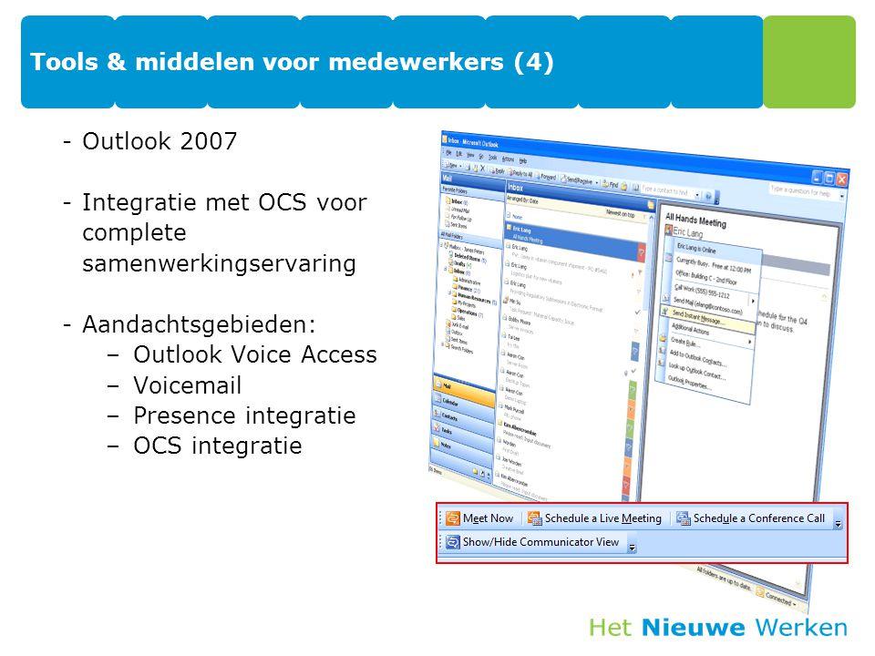 Tools & middelen voor medewerkers (4) -Outlook 2007 -Integratie met OCS voor complete samenwerkingservaring -Aandachtsgebieden: –Outlook Voice Access –Voicemail –Presence integratie –OCS integratie 43