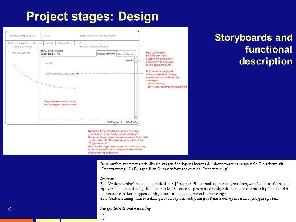 12 Project stages: Design Storyboards and functional description De gebruiker moet per sectie diverse vragen doorlopen alvorens de inhoud wordt sameng