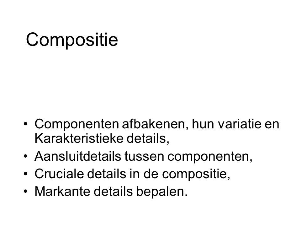 Compositie Componenten afbakenen, hun variatie en Karakteristieke details, Aansluitdetails tussen componenten, Cruciale details in de compositie, Mark