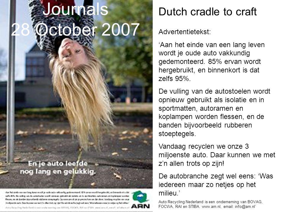 Journals 28 October 2007 Advertentietekst: 'Aan het einde van een lang leven wordt je oude auto vakkundig gedemonteerd. 85% ervan wordt hergebruikt, e