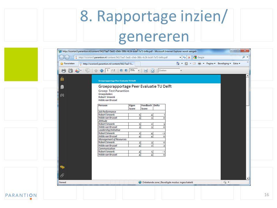 8. Rapportage inzien/ genereren 16