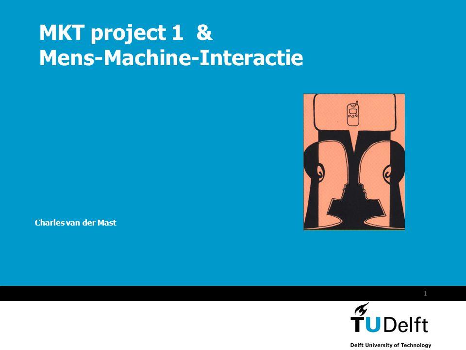 Vermelding onderdeel organisatie 1 MKT project 1 & Mens-Machine-Interactie Charles van der Mast