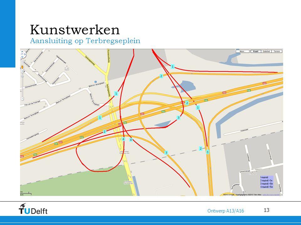13 Titel van de presentatie Ontwerp A13/A16 Kunstwerken Aansluiting op Terbregseplein