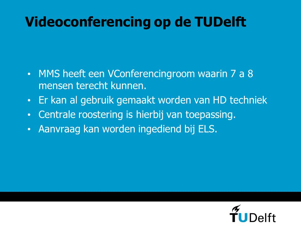 Videoconferencing op de TUDelft Er Loopt een onderzoek naar de mogelijkheden van videoconference mogelijkheden in Blackboard.