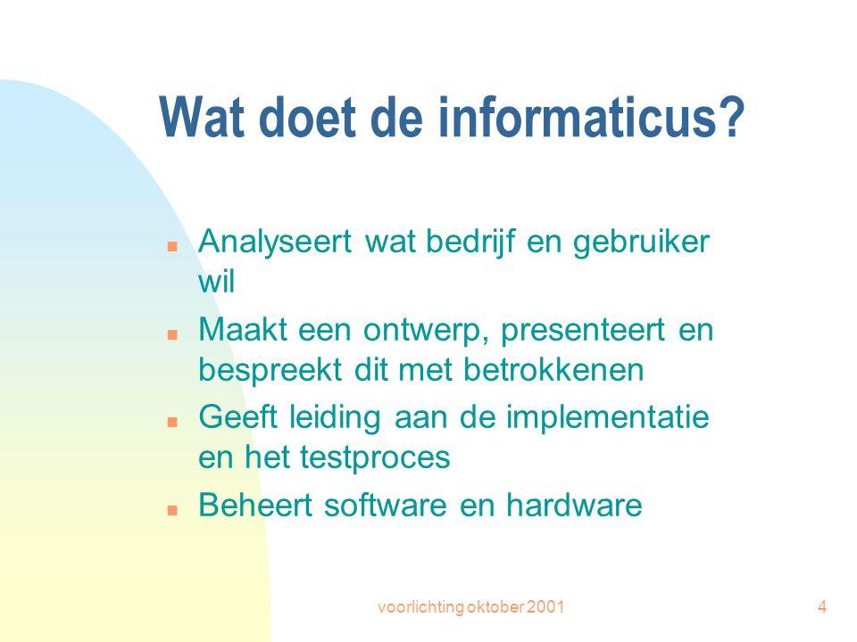 voorlichting oktober 20014 Wat doet de informaticus.