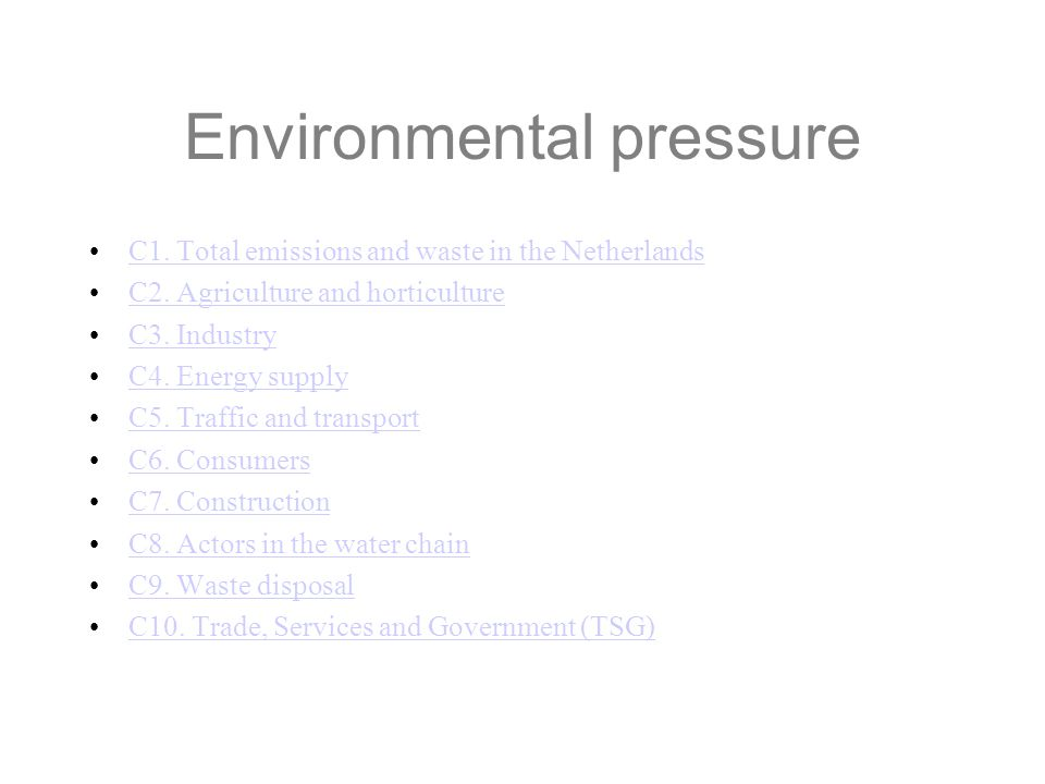Environmental pressure C1. Total emissions and waste in the Netherlands C2. Agriculture and horticulture C3. Industry C4. Energy supply C5. Traffic an