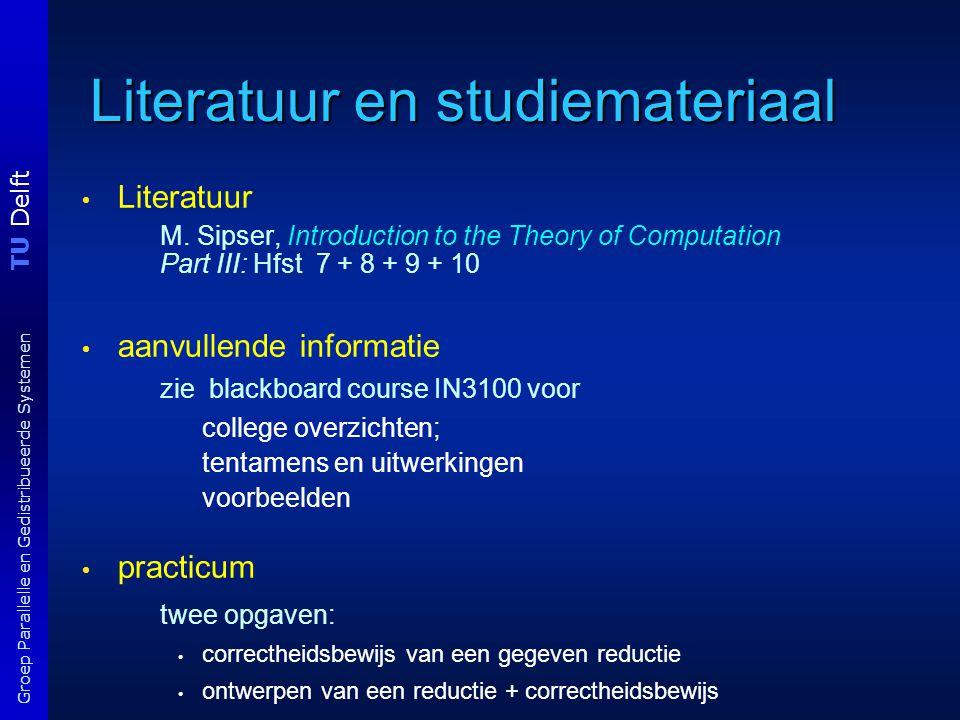 TU Delft Groep Parallelle en Gedistribueerde Systemen Literatuur en studiemateriaal Literatuur M.