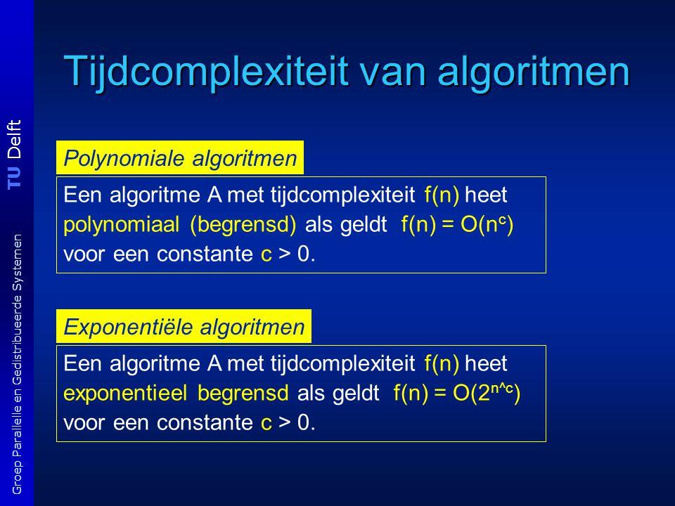 TU Delft Groep Parallelle en Gedistribueerde Systemen Complexiteit programma's programma 2 procedure fibo2(n) begin a:= 1; b:=1; k:=1; while k < n do z:= a; a:= b; b:= z+b; k:= k+1; return b; end programma 3 procedure fibo3(n) begin if n < 2 then return 1 else M := mat([1,1],[1,0]); Z:= matpower(M,n-1); return Z[1,1]+Z[1,2]; end f(n) = O(2 n )f(n) = O(n) 1 als n = 0, 1 fib(n-1) + fib(n-2) elders fib(n) = T(n) = O(n) T(n) = O( log n) wat is nu de complexiteit van het probleem bereken het n-de fibonaccigetal?