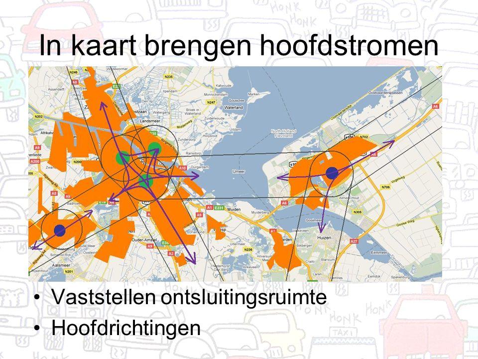In kaart brengen hoofdstromen Vaststellen ontsluitingsruimte Hoofdrichtingen