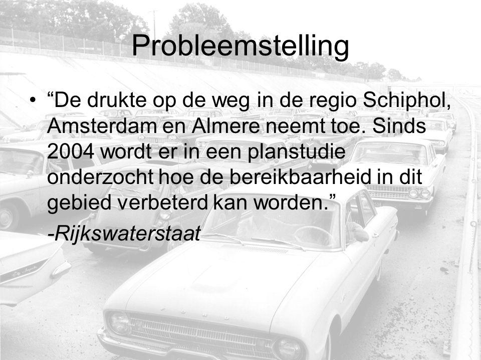 Probleemstelling De drukte op de weg in de regio Schiphol, Amsterdam en Almere neemt toe.