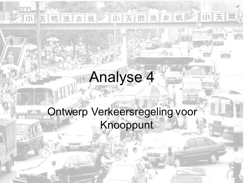 Analyse 4 Ontwerp Verkeersregeling voor Knooppunt