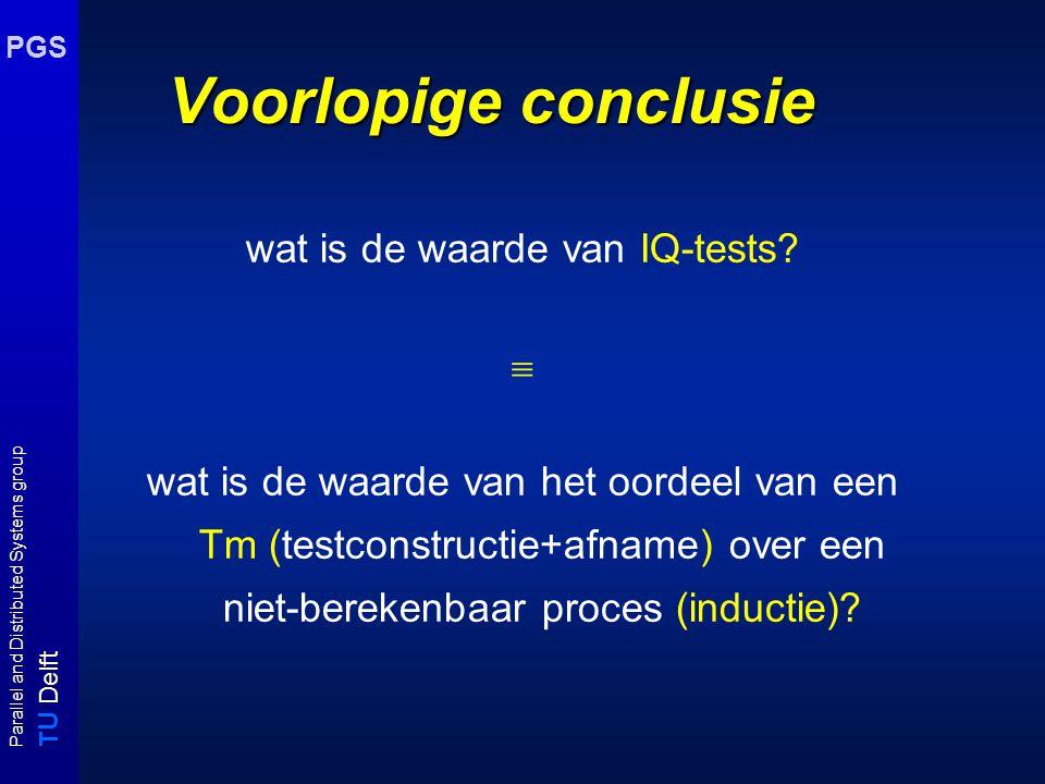 T U Delft Parallel and Distributed Systems group PGS Onverwachte conclusies resultaat uit leertheorie er zijn oneindig veel alternatieve verzamelingen