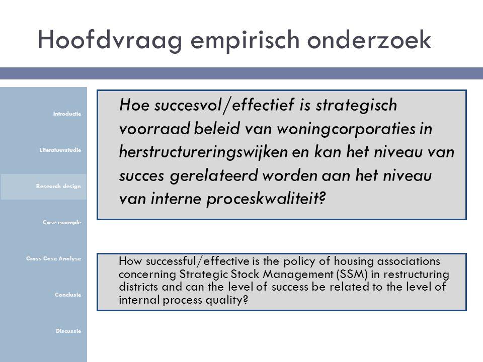 Hoofdvraag empirisch onderzoek How successful/effective is the policy of housing associations concerning Strategic Stock Management (SSM) in restructu