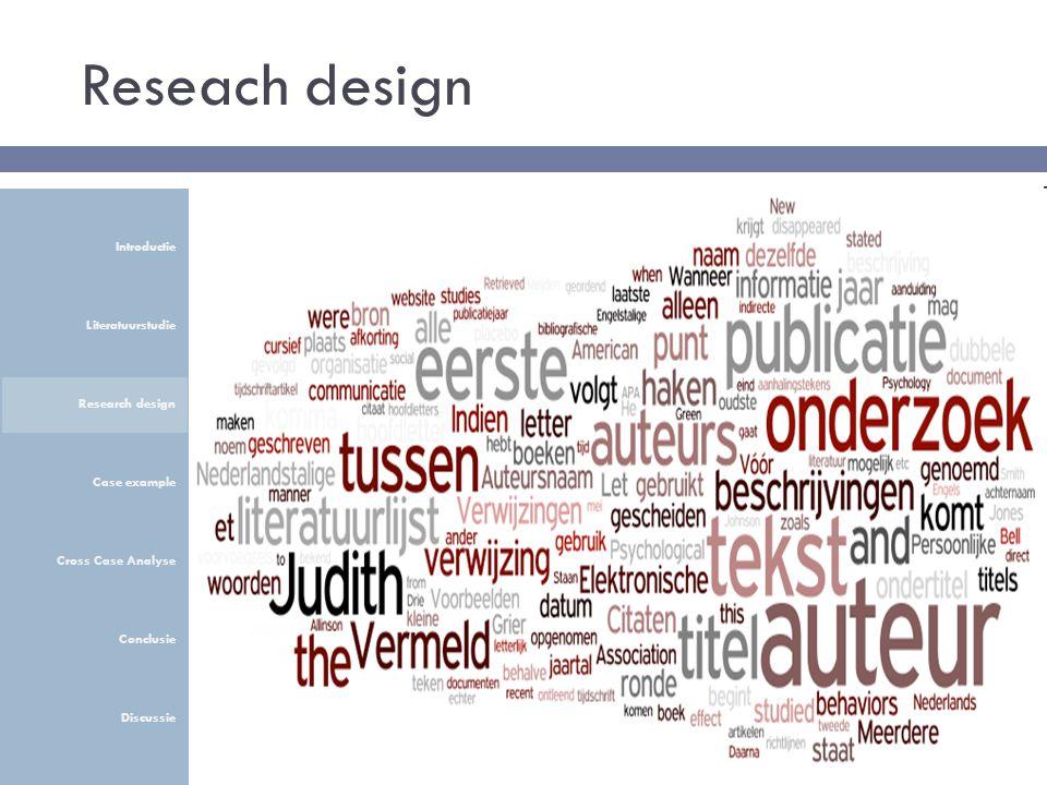 Reseach design Introductie Literatuurstudie Research design Case example Cross Case Analyse Conclusie Discussie