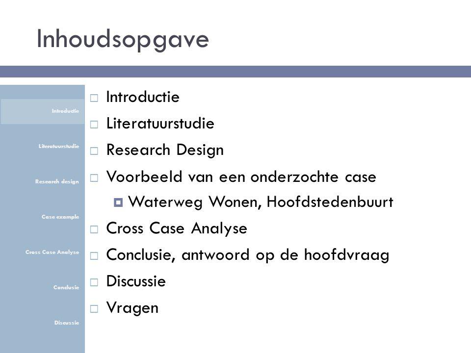 Processen (stap 4) Introductie Literatuurstudie Research design Case example Cross Case Analyse Conclusie Discussie