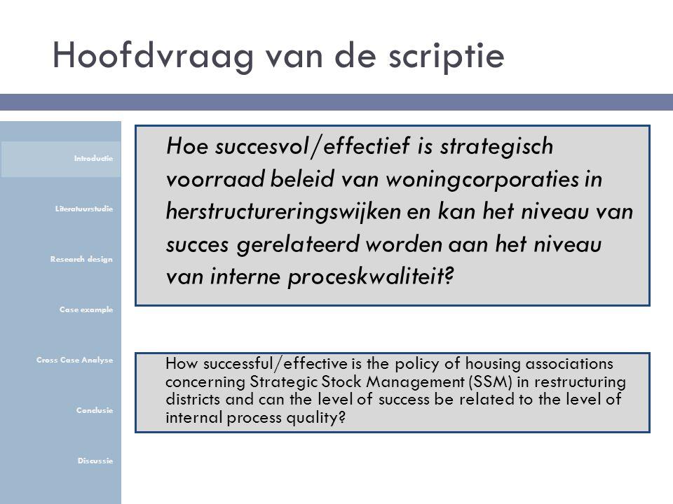 Doelrealisatie Kwaliteit Introductie Literatuurstudie Research design Case example Cross Case Analyse Conclusie Discussie