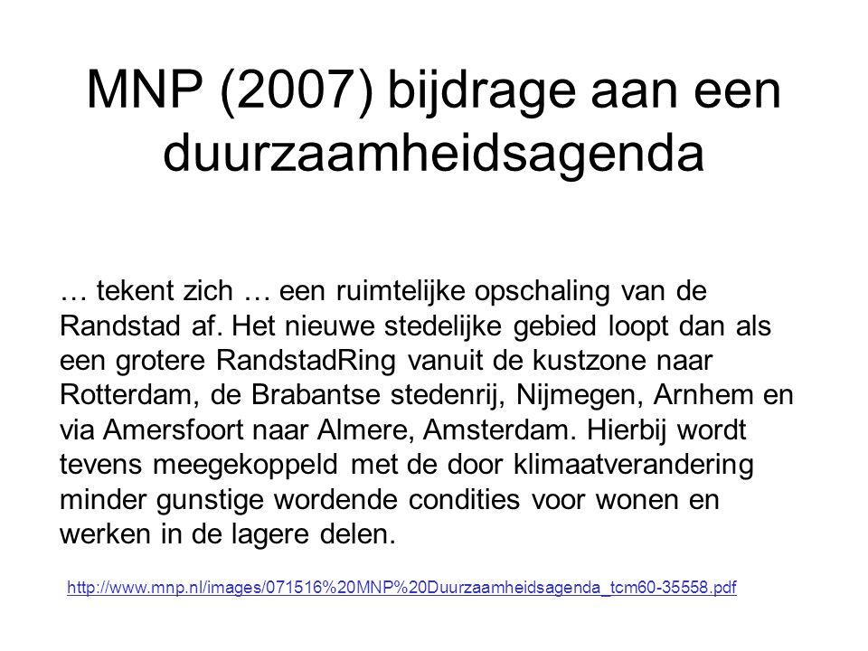 MNP (2007) bijdrage aan een duurzaamheidsagenda … tekent zich … een ruimtelijke opschaling van de Randstad af.