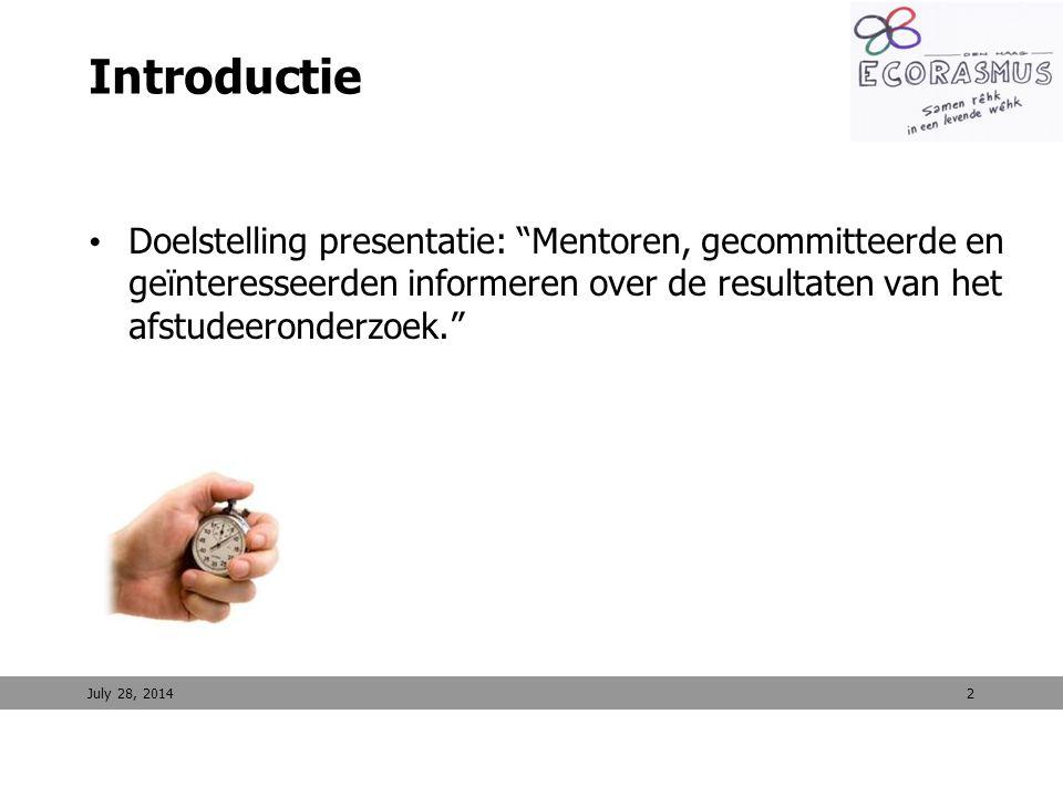"""Introductie Doelstelling presentatie: """"Mentoren, gecommitteerde en geïnteresseerden informeren over de resultaten van het afstudeeronderzoek."""" July 28"""