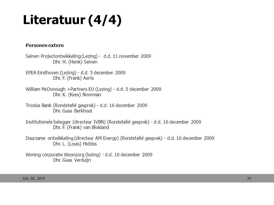 Literatuur (4/4) July 28, 201424 Personen extern Seinen Projectontwikkeling (Lezing) - d.d. 11 november 2009 Dhr. H. (Henk) Seinen EPEA Eindhoven (Lez
