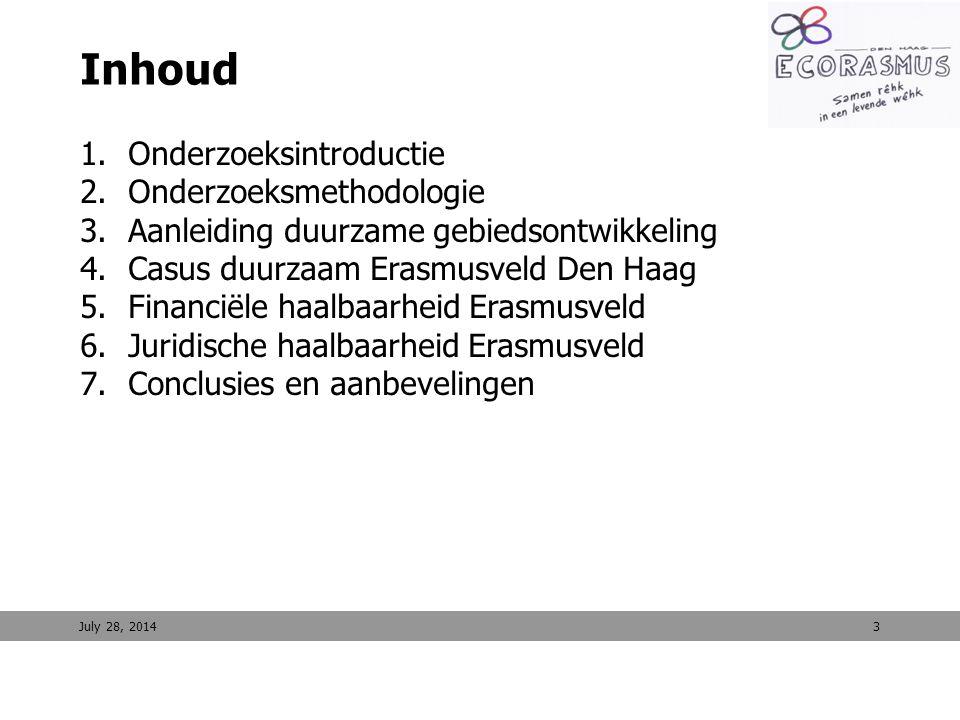 3 Inhoud 1.Onderzoeksintroductie 2.Onderzoeksmethodologie 3.Aanleiding duurzame gebiedsontwikkeling 4.Casus duurzaam Erasmusveld Den Haag 5.Financiële