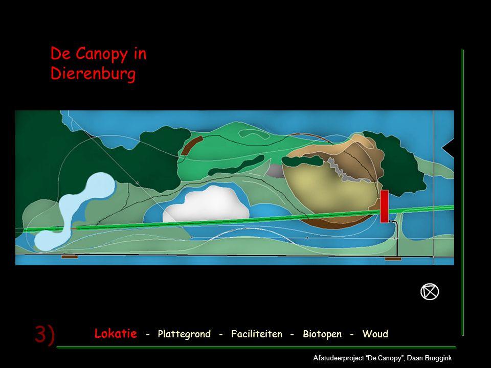 Afstudeerproject De Canopy , Daan Bruggink 3) De Canopy in Dierenburg Lokatie - Plattegrond - Faciliteiten - Biotopen - Woud