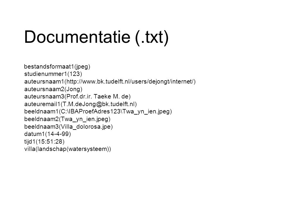 Documentatie (.txt) bestandsformaat1(jpeg) studienummer1(123) auteursnaam1(http://www.bk.tudelft.nl/users/dejongt/internet/) auteursnaam2(Jong) auteursnaam3(Prof.dr.ir.